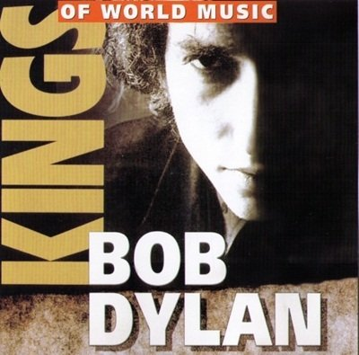 Bob Dylan - Kings Of World Music  (2001)