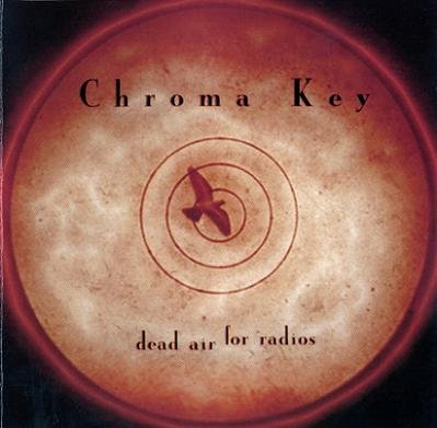 Chroma Key - Dead Air For Radios (1998)
