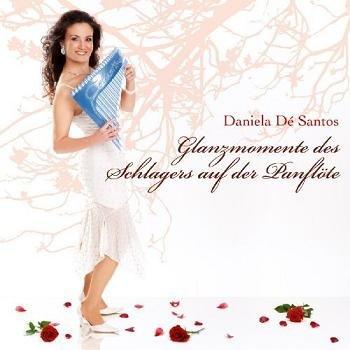 Daniela de Santos - Glanzmomente Des Schlagers Auf Der Panflute (2009)