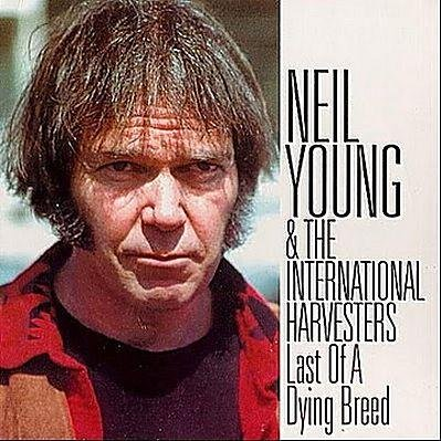 Neil Young & The International Harvesters - Last Of A Dying Breed  (1984)