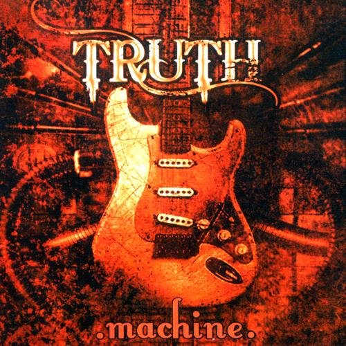 Truth - Machine (2008)