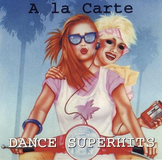 Скачать A La Carte - Dance Superhits (1999) Бесплатно