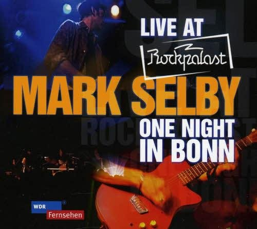 Скачать Mark Selby - Live at Rockpalast, One Night In Bonn (2010) Бесплатно