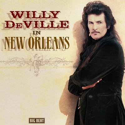Willy DeVille - In New Orleans (2012)