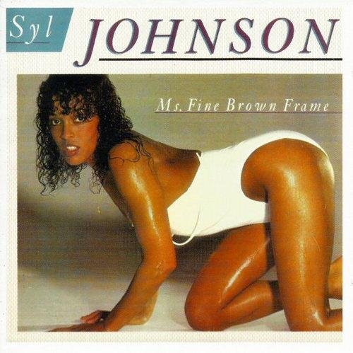 Скачать Syl Johnson - Ms. Fine Brown Frame (1983) Бесплатно