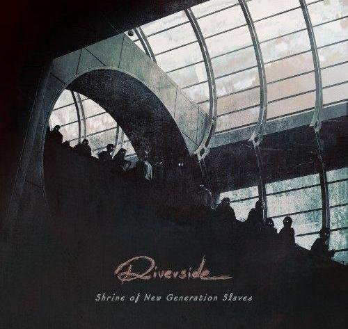 Скачать Riverside - Shrine Of The New Generation Slaves (Limited Edition) (2013) Бесплатно