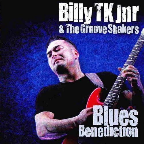 Billy TK Jnr & The Groove Shakers - Blues Benediction  (2012)