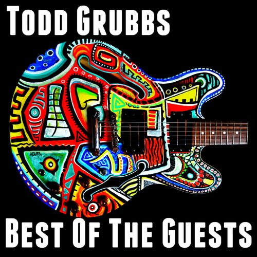Скачать Todd Grubbs – Best Of The Guests (2013) Бесплатно