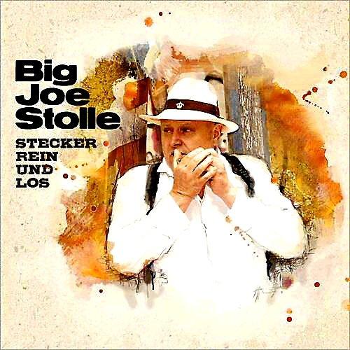 Big Joe Stolle - Stecker Rein Und Los (2014)