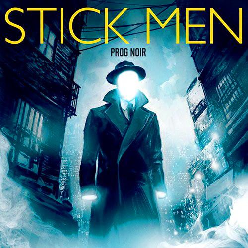 Stick Men - Prog Noir (2016)