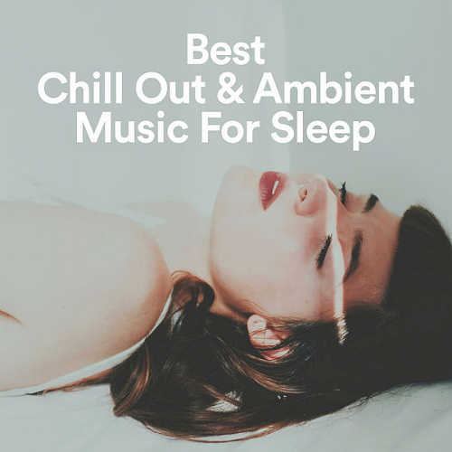 Best Chill Out & Ambient Music For Sleep (2019)
