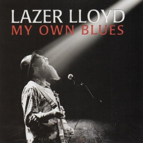 Скачать Lazer Lloyd - My Own Blues (2012) Бесплатно