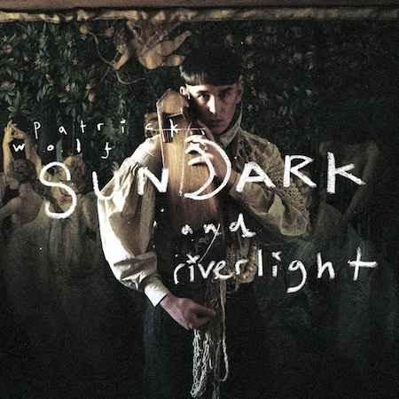 Patrick Wolf - Sundark And Riverlight (2012)