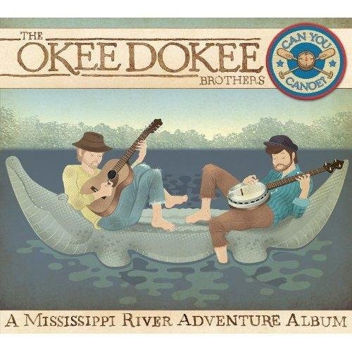 Скачать The Okee Dokee Brothers - Can You Canoe ? (2012) Бесплатно