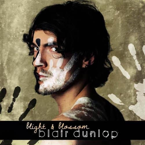 Скачать Blair Dunlop – Blight & Blossom (2012) Бесплатно