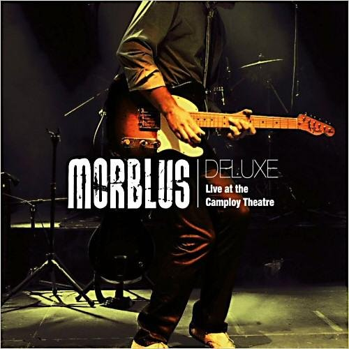 Morblus DeLuxe - Live At The Camploy Theatre (2011)