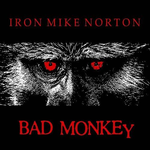 Iron Mike Norton - Bad Monkey (2012)