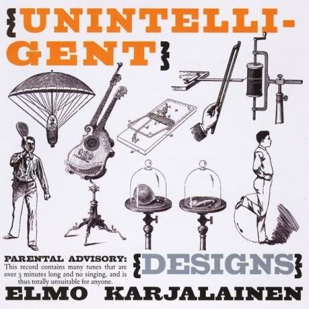 Elmo Karjalainen - Unintelligent Designs (2012)