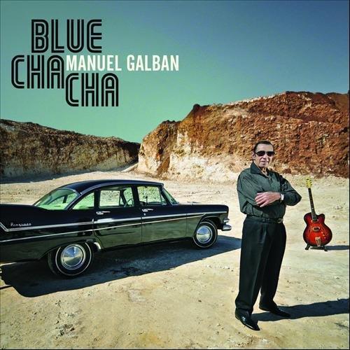 Manuel Galban - Blue Cha Cha (2012)