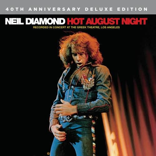 Neil Diamond - Hot August Night: 40th Anniversary Deluxe Edition (2012)