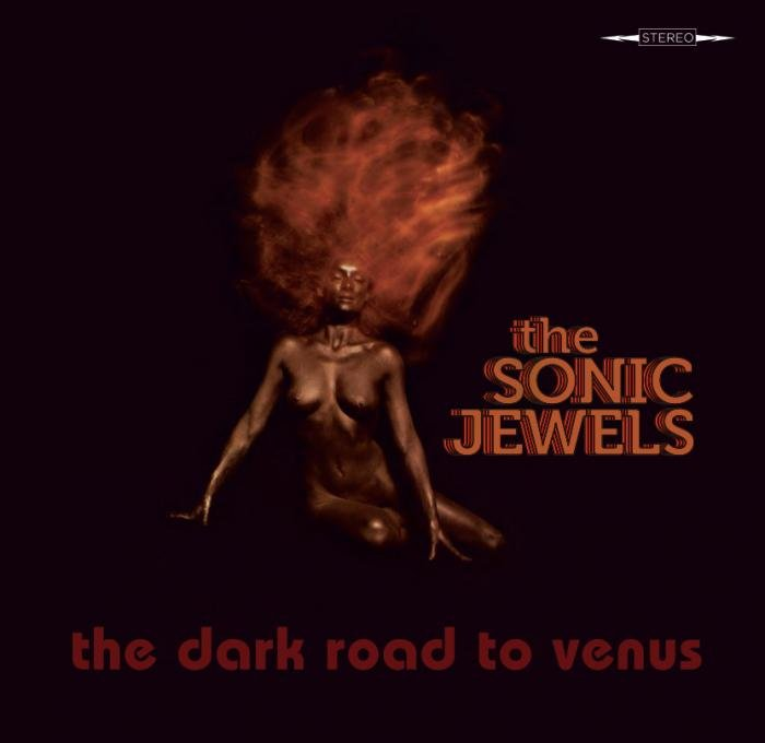 The Sonic Jewels - The Dark Road To Venus (2012)