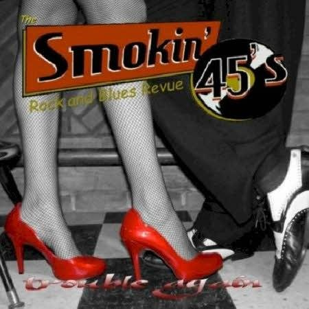 The Smokin' 45s - Trouble Again (2013)