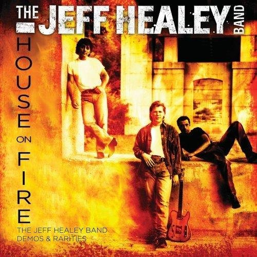 Скачать The Jeff Healey Band - House On Fire: Demos & Rarities (2013) Бесплатно