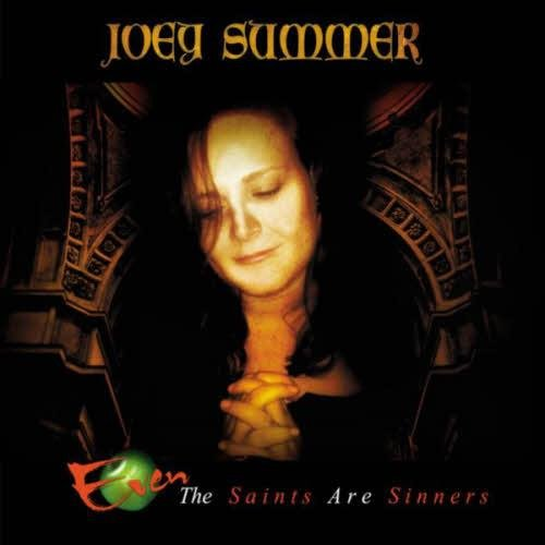 Скачать Joey Summer - Even The Saints Are Sinners (2013) Бесплатно