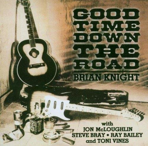 Скачать Brian Knight - Good Time Down The Road (2003) Бесплатно