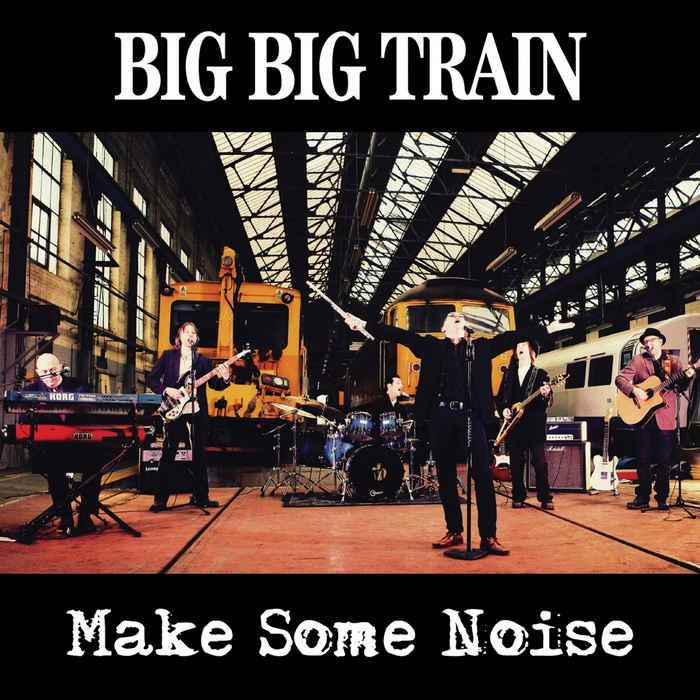 Big Big Train - Make Some Noise (2013)