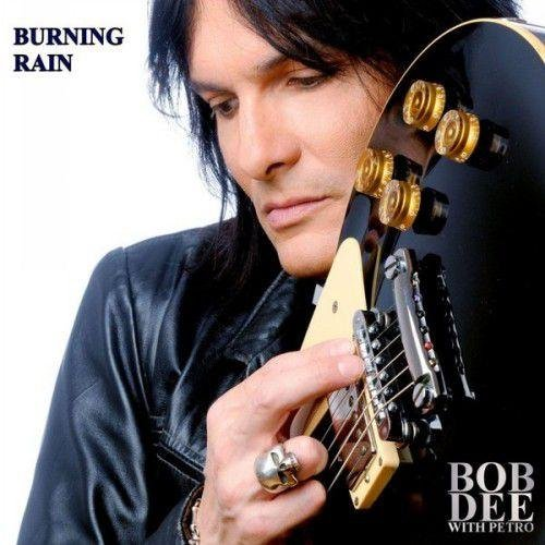 Скачать Bob Dee With Petro - Burning Rain (2013) Бесплатно