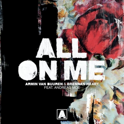 Armin Van Buuren & Brennan Heart Feat. Andreas Moe - All On Me (Ram Extended Remix) [2020]
