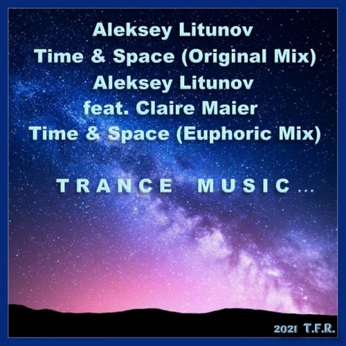 Aleksey Litunov Feat. Claire Maier - Time & Space (Euphoric Mix) [2021]
