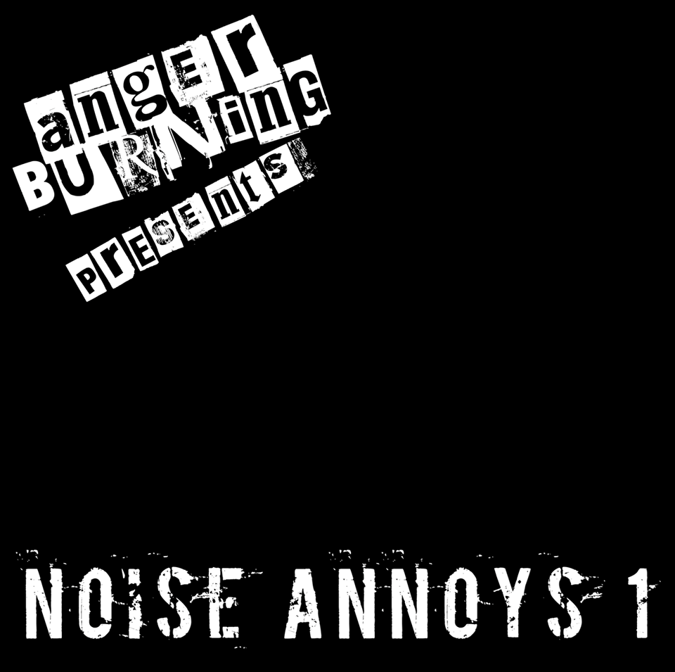 Various Artists - Anger Burning Presents: Noise Annoys 1 (2019)