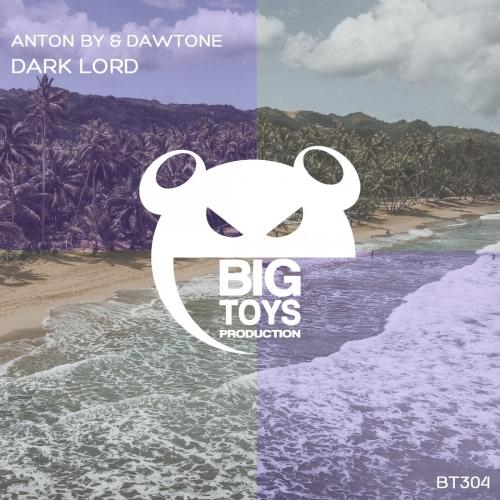 Anton By & Dawtone - Dark Lord (Original Mix) [2021]