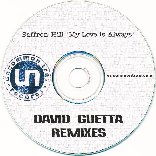 Saffron Hill feat. Ben Onono ‎- My Love Is Always (David Guetta Remixes) (US Promo CDr) [2003]