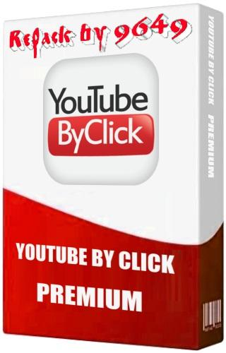 YouTube By Click Premium 2.2.99 RePack & Portable by 9649