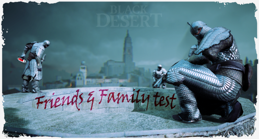 Black Desert Friends and Family