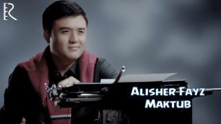 Alisher Fayz - Maktub